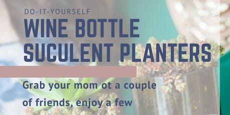 DIY: Wine Bottle Succulent Planters tickets