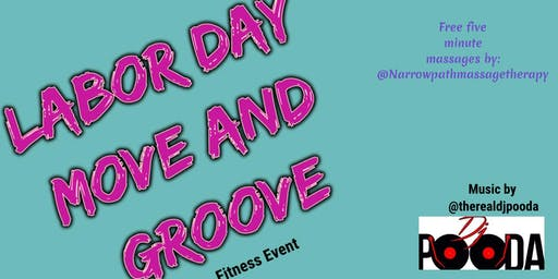 LABOR DAY: MOVE AND GROOVE