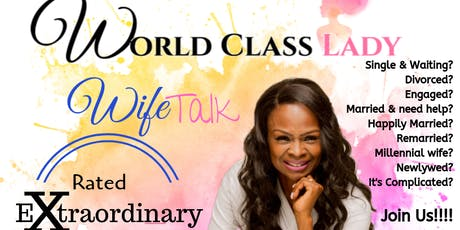 "World Class Lady ""Wife Talk"" tickets"