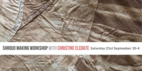 Shroud Making with Christine Elcoate tickets