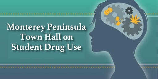Monterey Peninsula Town Hall on Student Drug Use