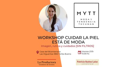 MYTT - WORKSHOP CUIDAR LA PIEL ESTÁ DE MODA