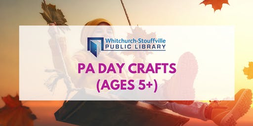 PA Day Crafts (ages 5+)