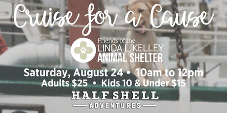 Cruise for a Cause: Friends of the Linda L. Kelley Animal Shelter tickets