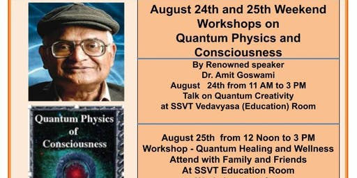 Workshop by Dr. Amit Goswami on Quantum Creativity