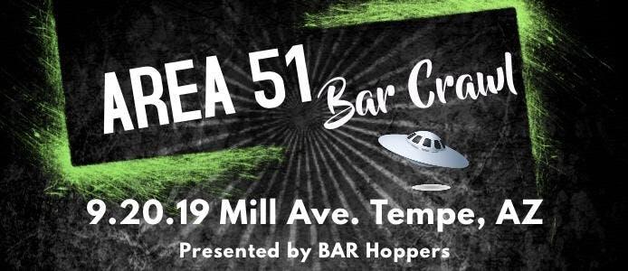 Area 51 Bar Crawl - Tempe, AZ - Mill Avenue - Bar Hoppers