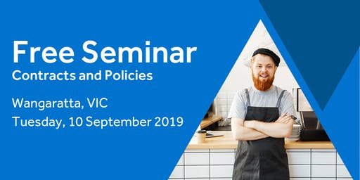 Free Seminar: Contracts and policies – Wangaratta, 10th September