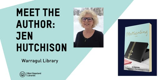 Meet the Author : Jen Hutchison @ Warragul Library