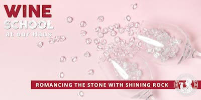 Adelaide Hills Wine Appreciation School - ROMANCING THE STONE: SHINING ROCK