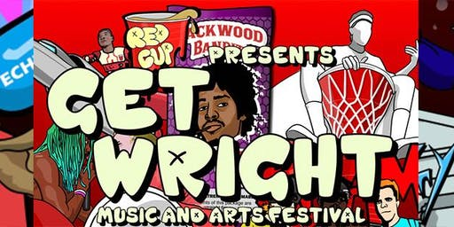 """Red Cup Group Presents """"Get Wright"""""""