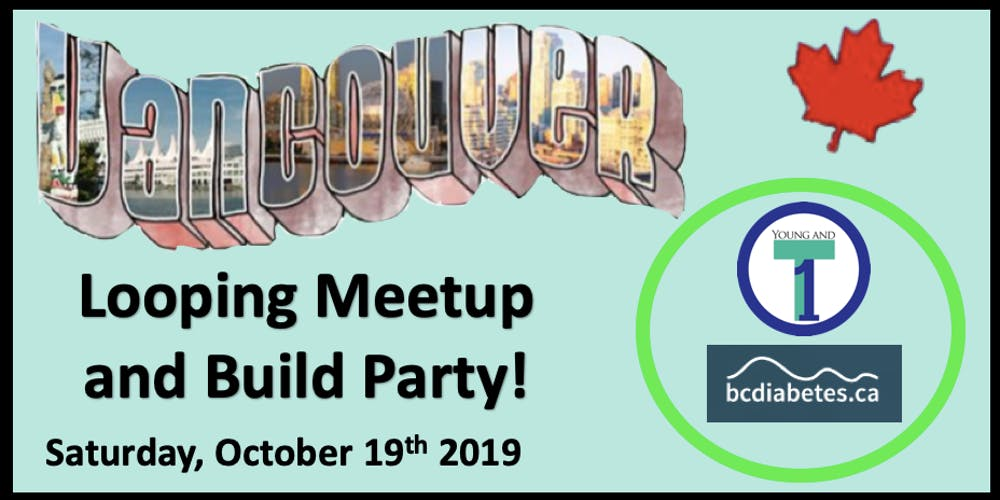 Vancouver Looping Meet Up and Build Party Tickets, Sat, Oct