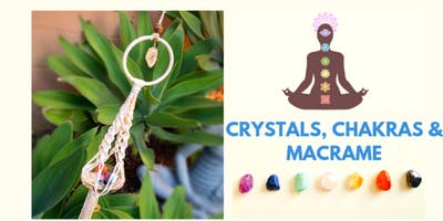 Crystals, Chakras & Macrame - A Connective & Creative Workshop