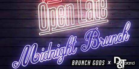 Open Late - Midnight Brunch by BRUNCH GODS x D&T Brand tickets