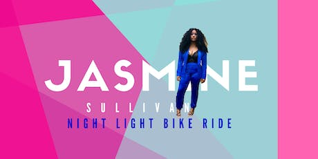 Jasmine Sullivan  |  Night Light Bike Ride tickets
