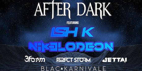 AFTER DARK feat ISH K, Nikelodeon & More tickets
