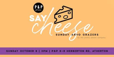 Say Cheese - Sunday Arvo Grazers tickets