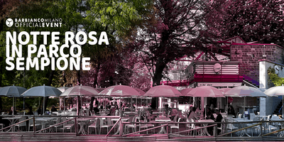 La notte rosa in Parco Sempione. Aperitivo, live music&dj (english below)