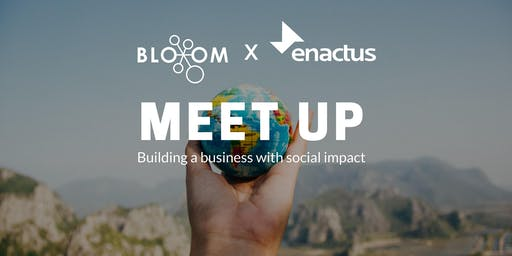 The Social Entrepreneur - Bloom x Enactus Meet Up