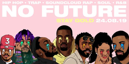 No Future - Sept 28 - Stay Gold