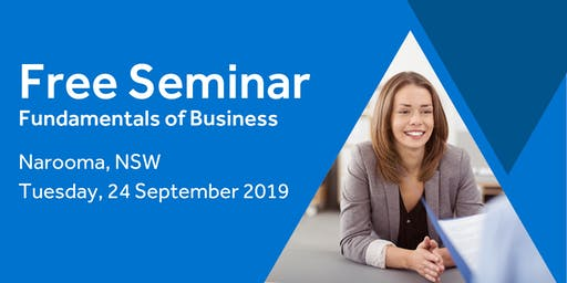Free Seminar: Business Basics 101 – Narooma, 24th September