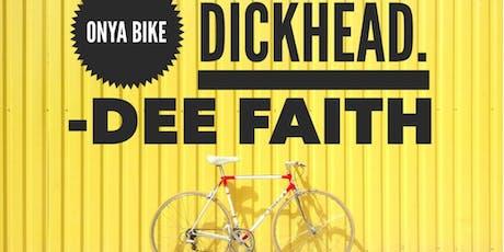 Onya Bike Dickhead - Third Time Lucky Tour tickets