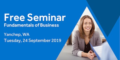 Free Seminar: Business Basics 101 – Yanchep, 24th September