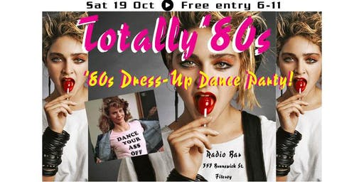 Totally '80s Music All Night Long - '80's Dress-Up Dance Party, Free entry