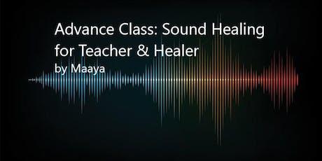 Advance Class: Sound Healing for Teacher & Healer by Maaya tickets