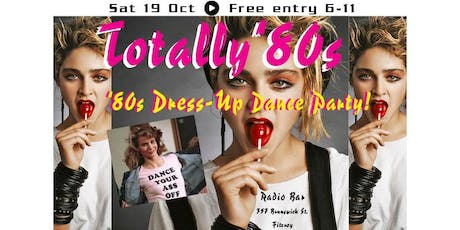 Totally '80s Music Night - '80s Dress-Up Dance Party! Free Entry 4PM-11PM tickets