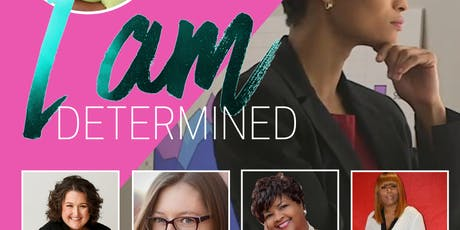 """ I am Determined"" Entrepreneur  Event-  Raleigh, NC tickets"