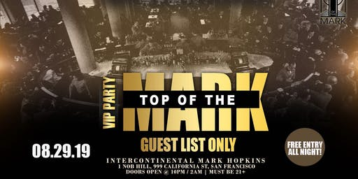 TOP OF THE MARK VIP PARTY - Guest List Only Event