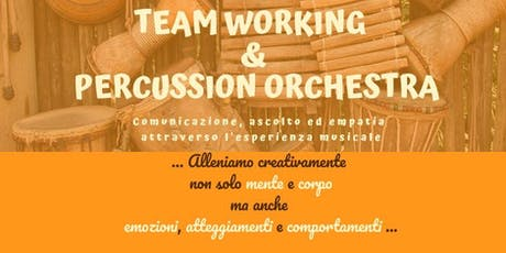 Team Working & Percussion Orchestra - PERCORSO GRATUITO - ed. OTTOBRE 2019 biglietti
