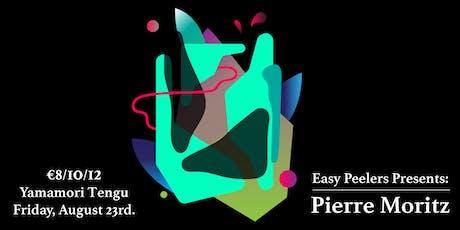 Easy Peelers Pres. Pierre Moritz tickets