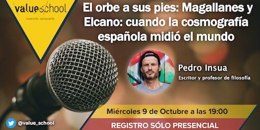 Presentación de El orbe a sus pies: Magallanes y Elcano, de Pedro Insua.