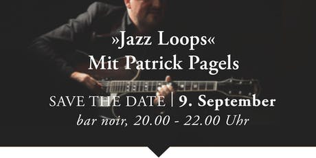 Jazz Loops mit Patrick Pagels Tickets