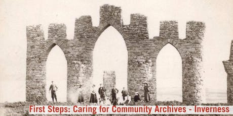 First Steps: Caring for Community Archives - Inverness tickets