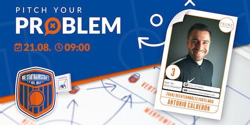 Pitch your Problem zum Thema [ RECHT ] mit Antonio Calderon von Franz Rechtsanwälte