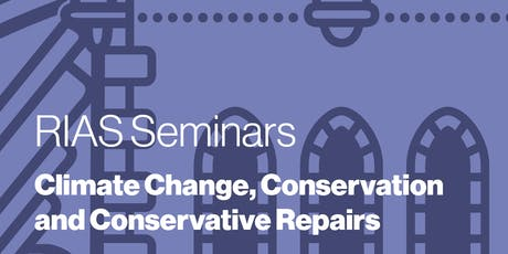 Climate Change, Conservation and Conservative Repairs tickets