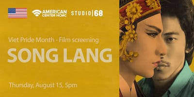 "Viet Pride Month:  Film Screening ""Song Lang"""