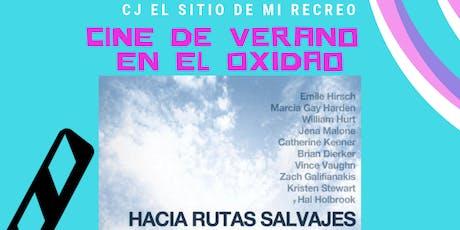 """Cine de Verano: """"Hacia Rutas Salvajes"""" entradas"""
