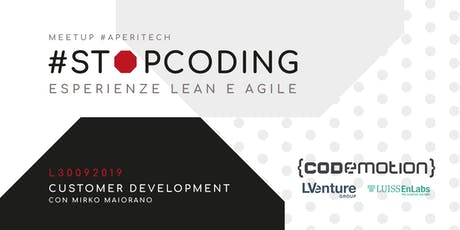 ROMA Meetup #AperiTech di Stop Coding: Customer Development con Mirko Maiorano! tickets