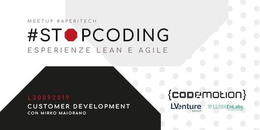 ROMA Meetup #AperiTech di Stop Coding: Customer Development con Mirko Maiorano!