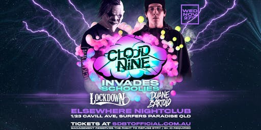 Schoolies Do It Better Presents Cloud Nine Invasion