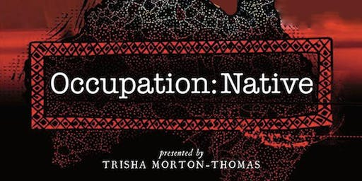 Occupation: Native - Newcastle Premiere - Tue 27th Aug