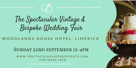 The Spectacular Vintage Wedding Fair Limerick tickets