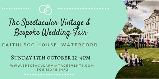 The Spectacular Vintage Wedding Fair Waterford