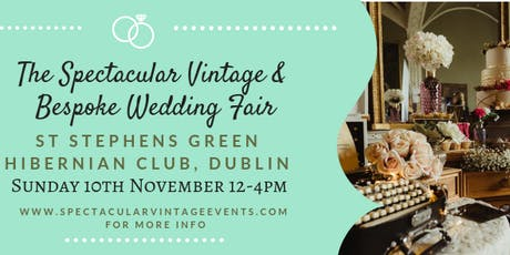 The Spectacular Vintage Wedding Fair Dublin tickets