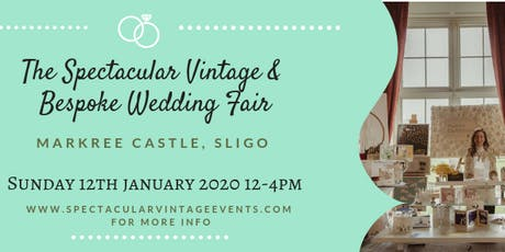 The Spectacular Vintage Wedding Fair Sligo tickets