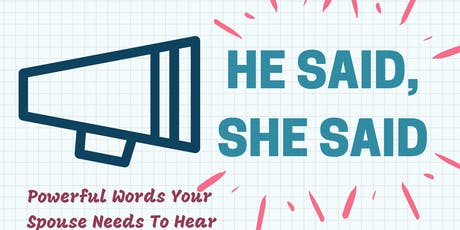 He Said She Said - Powerful Words Your Spouse Needs To Hear tickets