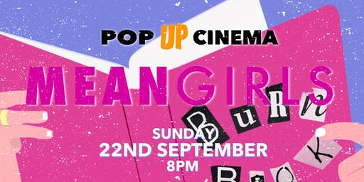 Pop Up Cinema at The Up In Arms: Mean Girls